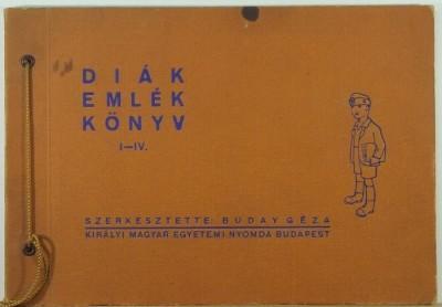Buday Géza  (Szerk.) - Diákemlékkönyv I-IV.