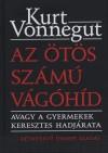 Kurt Vonnegut - Az �t�s sz�m� v�g�h�d avagy a gyermekek keresztes hadj�rata