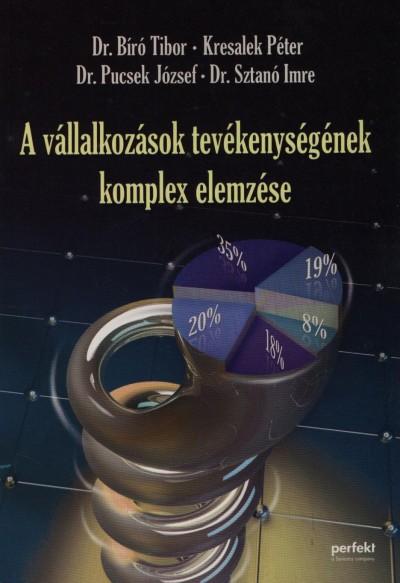 Dr. Bíró Tibor - Kresalek Péter - Dr. Pucsek József - Dr. Sztanó Imre - A vállalkozások tevékenységének komplex elemzése
