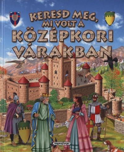 Francisca Valiente - Keresd meg, mi volt a középkori várakban