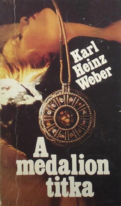 Karl Heinz Weber - A medalion titka