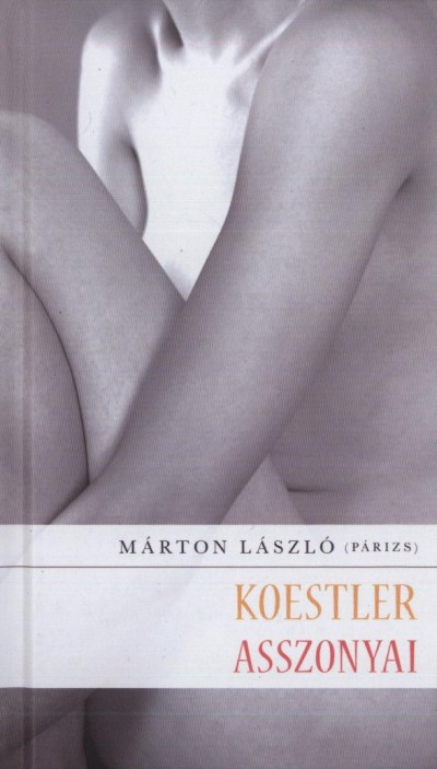 MÁRTON LÁSZLÓ - KOESTLER ASSZONYAI