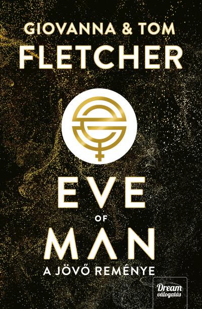 Tom Fletcher - Giovanna Fletcher - Eve of Man - A jövő reménye