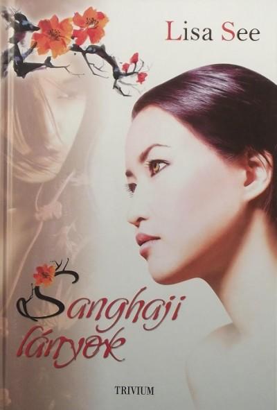 Lisa See - Sanghaji lányok
