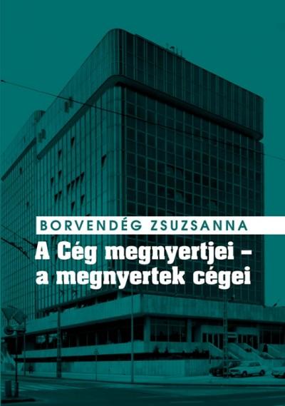 Image result for Borvendég Zsuzsanna: A Cég megnyertjei – a megnyertek cégei.