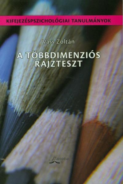 Vass Zoltán - A többdimenziós rajzteszt