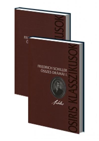 Friedrich Schiller - Friedrich Schiller összes drámái I-II.