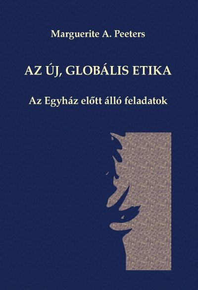 Marguerite A. Peeters - Az új, globális etika