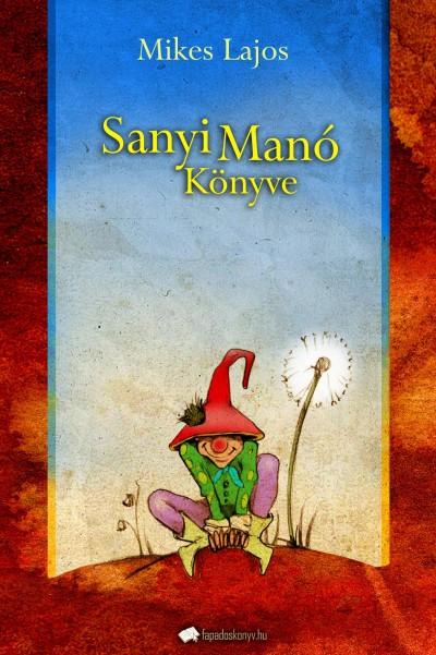 Mikes Lajos - Sanyi Manó könyve
