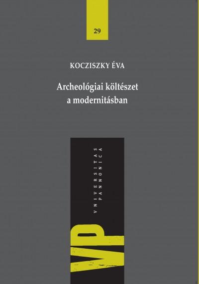 Kocziszky Éva - Archeológiai költészet a modernitásban