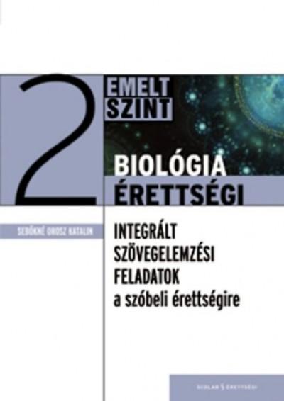 Sebőkné Orosz Katalin - BIOLÓGIA ÉRETTSÉGI 2. - EMELT SZINT