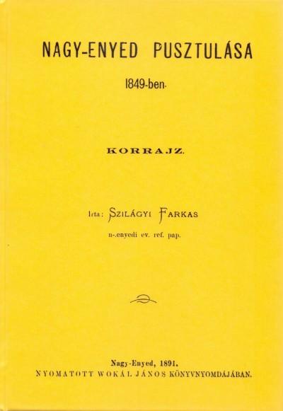 Szilágyi Farkas - Nagy-Enyed pusztulása 1849-ben.