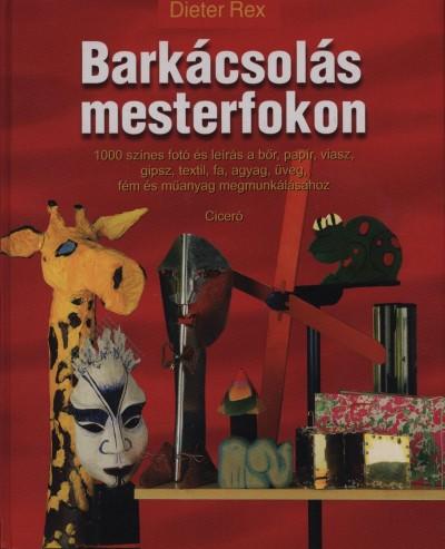 Dieter Rex - Barkácsolás mesterfokon