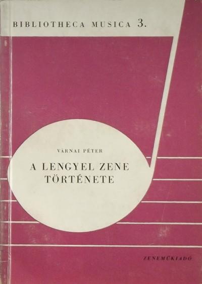 Várnai Péter - A lengyel zene története