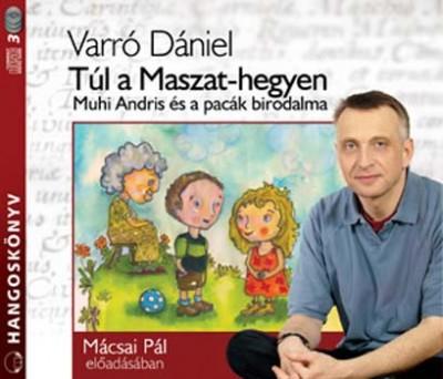 Varró Dániel - Mácsai Pál - Túl a Maszat-hegyen - Hangoskönyv (3 CD)