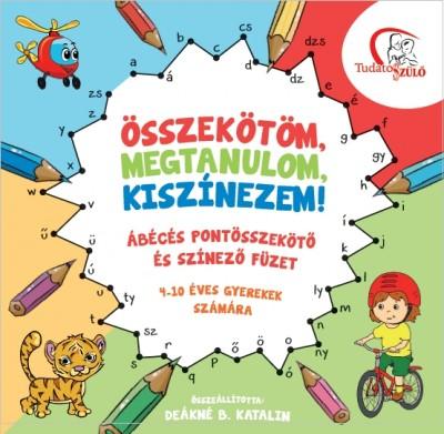 Deákné B. Katalin  (Összeáll.) - Összekötöm, megtanulom, kiszínezem!