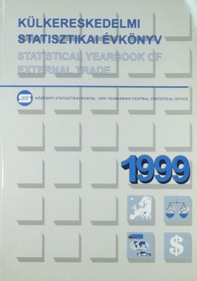 Magyarszéky Zsolt  (Szerk.) - Külkereskedelmi statisztikai évkönyv 1999