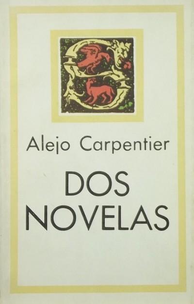 Alejo Carpentier - Dos Novelas