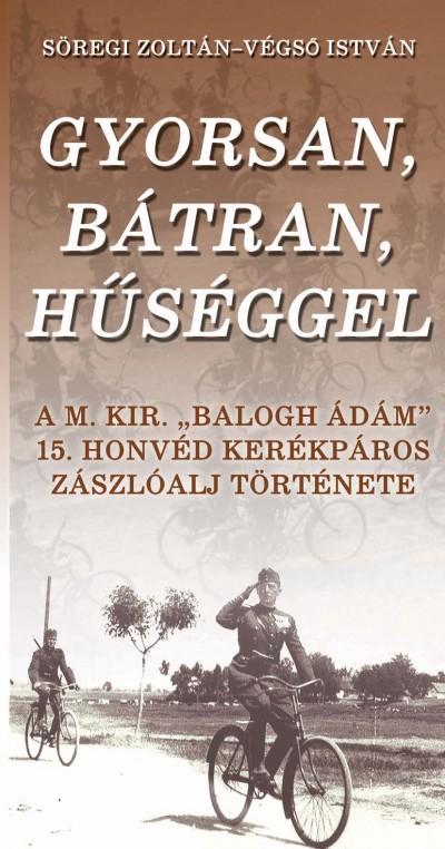 Sőregi Zoltán - Végső István - Gyorsan, bátran, hűséggel