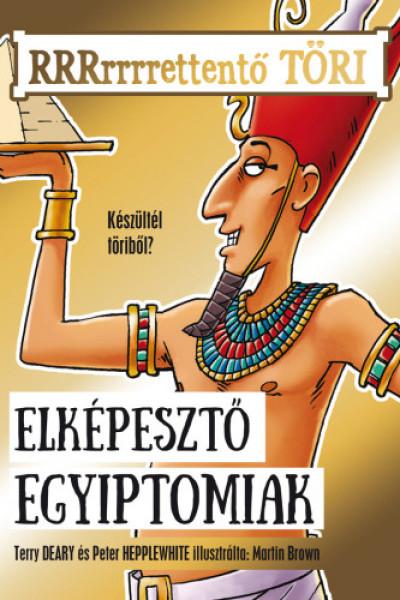 Terry Deary - Peter Hepplewhite - Elképesztő egyiptomiak