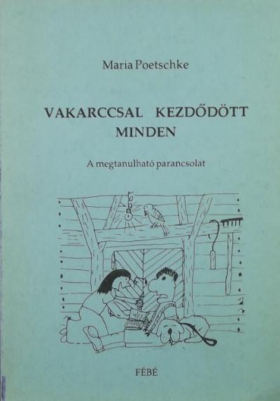 Maria Poetschke - Vakarccsal kezdődött minden