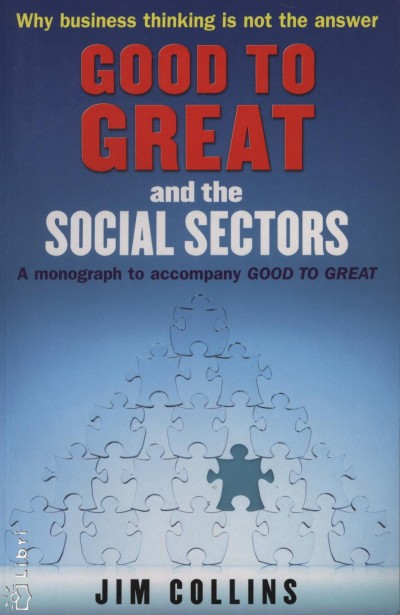 Jim Collins - Good to Great and the Social Sectors