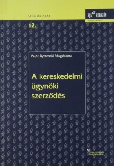 Pajor-Bytomski Magdalena - A kereskedelmi ügynöki szerződés