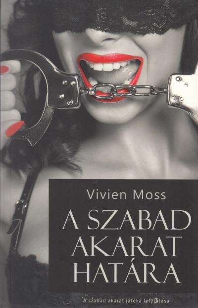 Vivien Moss - A szabad akarat határa