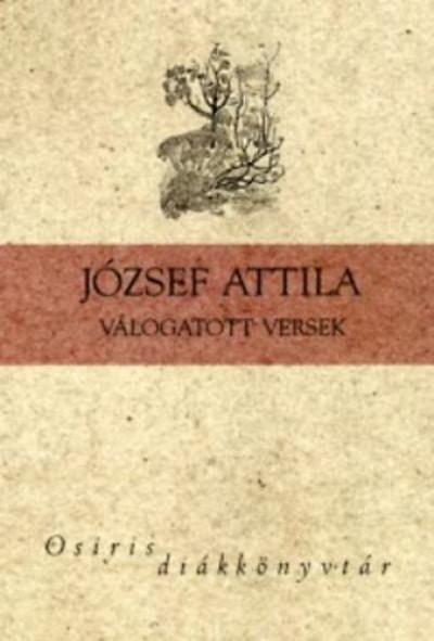 József Attila - Ferencz Győző  (Vál.) - József Attila válogatott versek