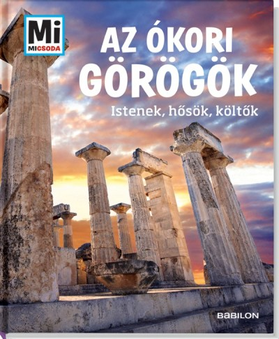 Claire Singer - Az ókori görögök - Istenek, hősök, költők