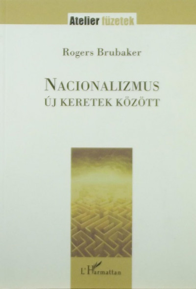 Rogers Brubaker - Nacionalizmus új keretek között