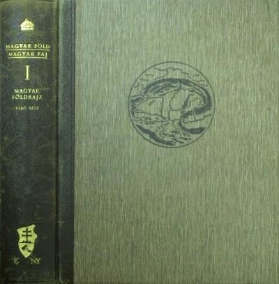 Prinz Gyula - Magyar föld, magyar faj I. kötet