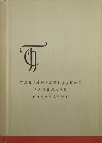 Tersánszky Józsi Jenő - Szerenád - Vadregény