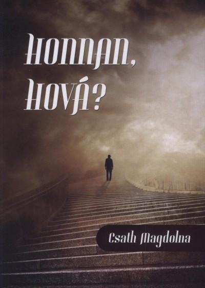 HONNAN, HOVÁ?