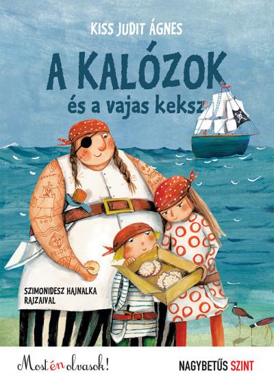 Kiss Judit Ágnes - A kalózok és a vajas keksz