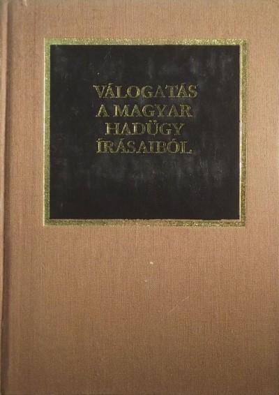 - Válogatás a Magyar Hadügy írásaiból