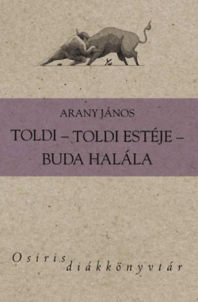 Arany János - Szilágyi Márton  (Szerk.) - Toldi - Toldi estéje - Buda halála