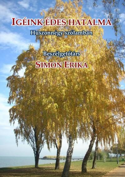Simon Erika - Igéink édes hatalma