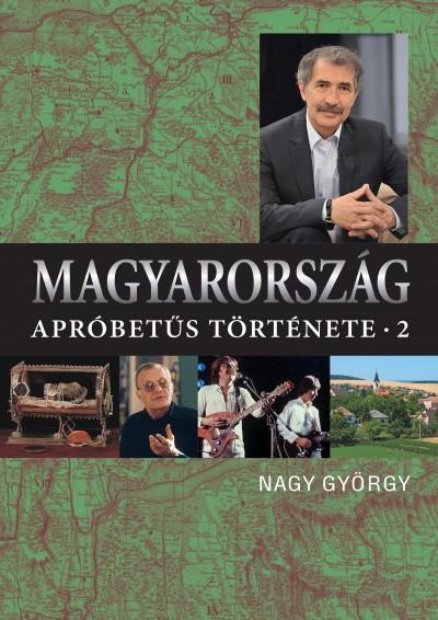 Nagy György - Magyarország apróbetűs története 2.