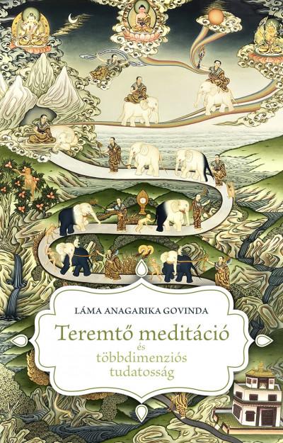 Láma Anagarika Govinda - Teremtő meditáció és többdimenziós tudatosság