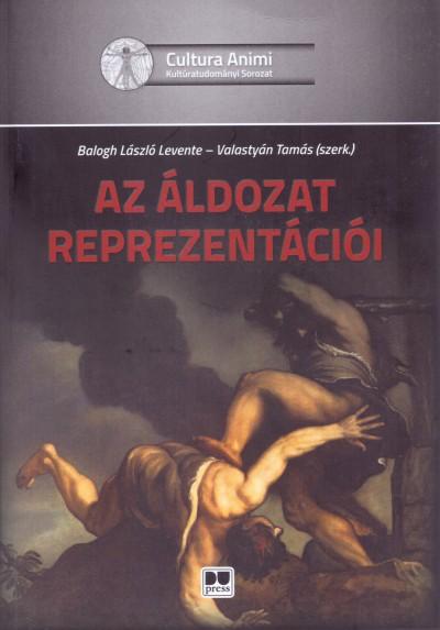 Balogh László Levente - Az áldozat reprezentációi