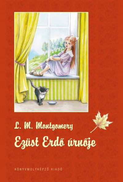 Lucy Maud Montgomery - Ezüst Erdő úrnője