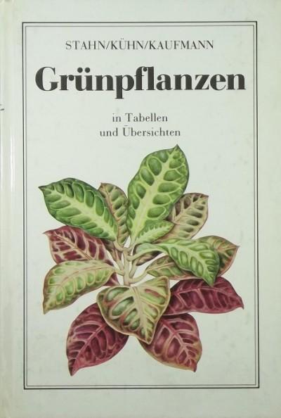 Hans-Günther Kaufmann - Jutta Kühn - Bernhard Stahn - Grünpflanzen