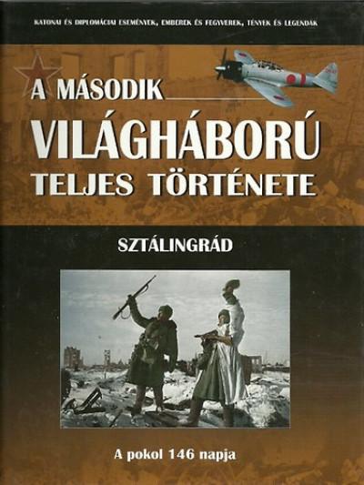 - A második világháború teljes története 19. - Sztálingrád