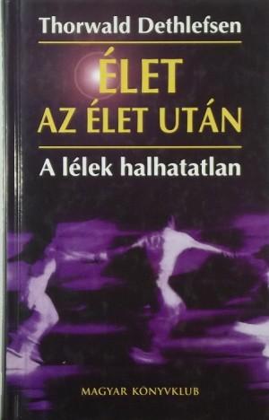 Thorwald Dethlefsen - �let az �let ut�n