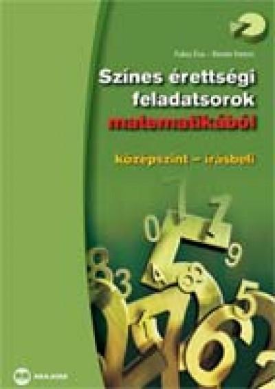 Fuksz Éva - Riener Ferenc - Színes érettségi feladatsorok matematikából