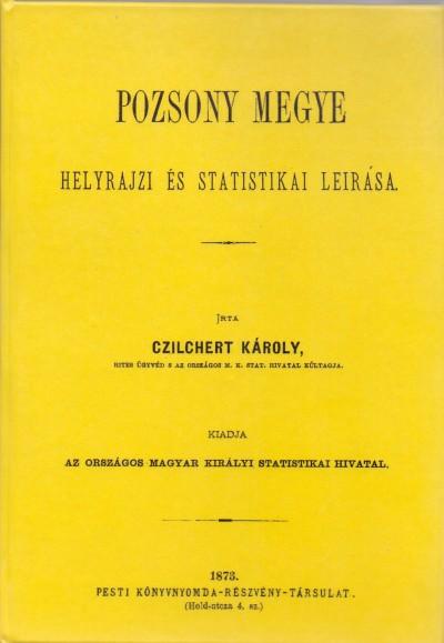Czilchert Károly - Pozsony megye helyrajzi és statisztikai leírása