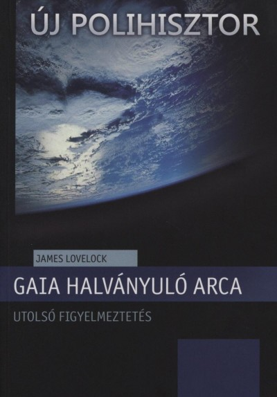James Lovelock - Gaia halványuló arca