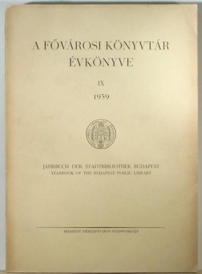 - A Fővárosi Könyvtár évkönyve 1939