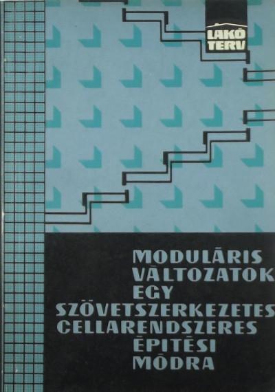 Párkányi Mihály - Moduláris változatok egy szövet-szerkezetes cellarendszeres építési módra